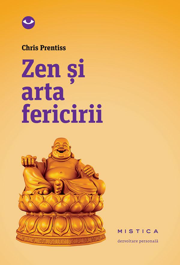 Zen și arta fericirii (ediția a 2-a)